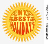 my best holidays. typography... | Shutterstock .eps vector #387178063