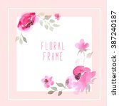 floral frame with pink flowers... | Shutterstock . vector #387240187