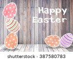 easter eggs colorful orange...   Shutterstock . vector #387580783