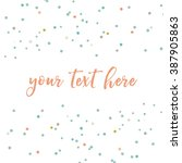 vector confetti. scattered... | Shutterstock .eps vector #387905863