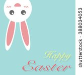 happy easter with rabbit on top.... | Shutterstock .eps vector #388034053