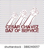 cesar chavez  day of service.... | Shutterstock .eps vector #388240057
