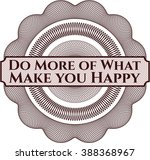 do more of what make you happy...
