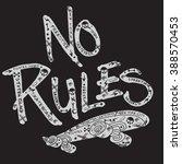 Skate Board No Riles Typograph...