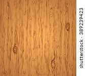 wooden texture vector background | Shutterstock .eps vector #389239423