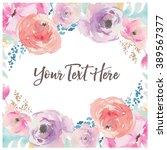 watercolor flower background... | Shutterstock .eps vector #389567377