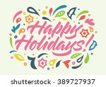 happy holidays calligraphy ...   Shutterstock .eps vector #389727937