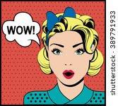 wow pop art surprised woman... | Shutterstock . vector #389791933