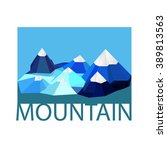 mountain triangle style... | Shutterstock .eps vector #389813563