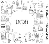 hand drawn doodle factory set.... | Shutterstock .eps vector #389861143