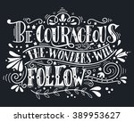 be courageous  the wonders will ... | Shutterstock .eps vector #389953627