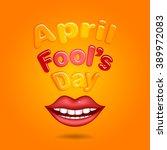 "inscription ""april fools day""...   Shutterstock .eps vector #389972083"