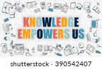 knowledge empowers us concept.... | Shutterstock . vector #390542407