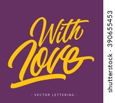 with love inscription   Shutterstock .eps vector #390655453