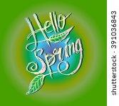 hello spring lettering | Shutterstock .eps vector #391036843