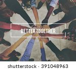 better together unity community ... | Shutterstock . vector #391048963