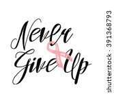 never give up inspirational... | Shutterstock .eps vector #391368793