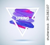 spring. motivation triangle... | Shutterstock .eps vector #391382107
