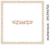decorative square floral frame.   Shutterstock .eps vector #391596703