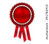 red rosette  badge with silver... | Shutterstock .eps vector #391782913