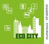 eco city design  | Shutterstock .eps vector #391800943