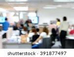 blurred image of staffs meeting ... | Shutterstock . vector #391877497