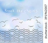 break the chains. breakthrough. ... | Shutterstock .eps vector #391962007
