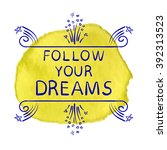 follow your dreams text on... | Shutterstock .eps vector #392313523