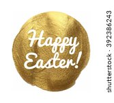 happy easter gold vector... | Shutterstock .eps vector #392386243
