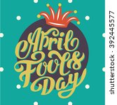 april fools day   calligraphy... | Shutterstock .eps vector #392445577
