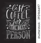 hand sketched best coffee for... | Shutterstock .eps vector #392466697