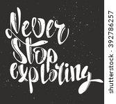 never stop exploring lettering. ...   Shutterstock .eps vector #392786257