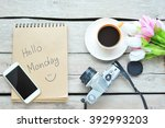 hello monday   coffee with...   Shutterstock . vector #392993203