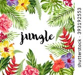 summer card with exotic flowers ... | Shutterstock .eps vector #393192553