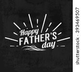 happy father's day calligraphic ... | Shutterstock .eps vector #393469507