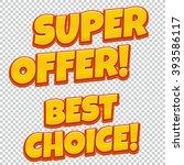 super offer  best choice... | Shutterstock .eps vector #393586117