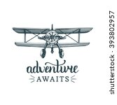 adventure awaits motivational... | Shutterstock .eps vector #393802957