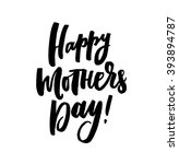 happy mother's day. vector hand ... | Shutterstock .eps vector #393894787
