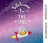 welcome to the space concept... | Shutterstock .eps vector #394033117