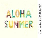 colorful 'aloha summer' hand... | Shutterstock .eps vector #394094833
