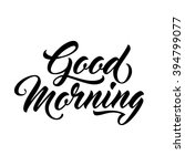 good morning   script lettering ... | Shutterstock .eps vector #394799077