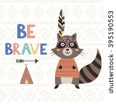 be brave tribal motivational... | Shutterstock .eps vector #395190553