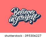 believe in yourself lettering... | Shutterstock .eps vector #395306227