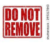 do not remove grunge rubber... | Shutterstock .eps vector #395317843
