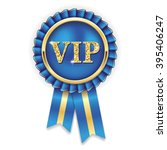 gold vip badge  rosette with... | Shutterstock .eps vector #395406247