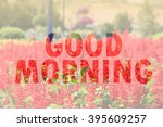good morning word on red flower ... | Shutterstock . vector #395609257