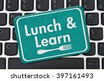 lunch and learn sign  a teal... | Shutterstock . vector #397161493