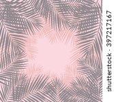 palm leaves background. vector... | Shutterstock .eps vector #397217167