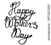 vector lettering happy mothers... | Shutterstock .eps vector #397331503