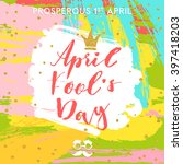 april fool's day card with... | Shutterstock .eps vector #397418203